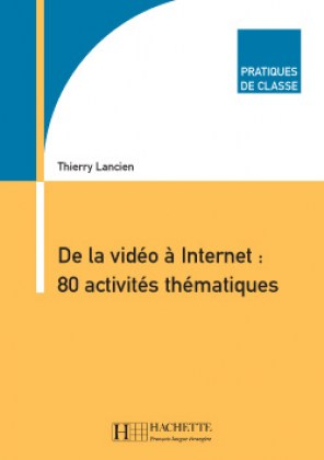 9782011552921-pratiques-de-classe-de-la-video-a-internet-80-activites-thematiques