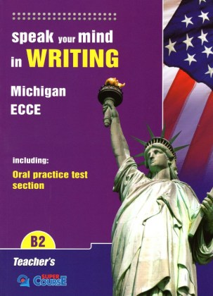 080901030406-speak-your-mind-in-writing-b2-michigan-ecce-teacher-s-book