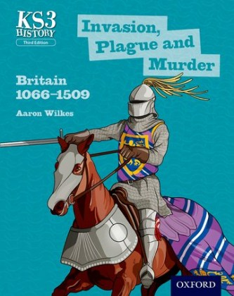 9780198393184-key-stage-3-history-by-aaron-wilkes-invasion-plague-and-murder-britain-1066-1509-student-book