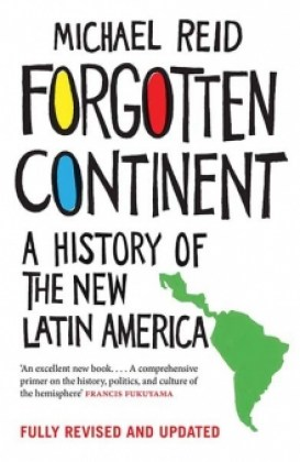 9780300224658-forgotten-continent-a-history-of-the-new-latin-america