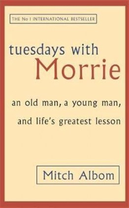 9780751529814-tuesdays-with-morrie-an-old-man-a-uoung-man-and-life-s-greatest-lesson