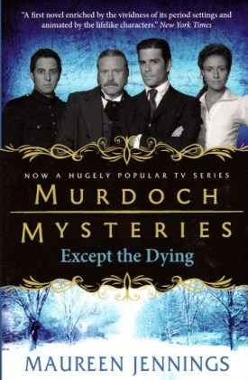 9780857689870-murdoch-mysteries-except-the-dying