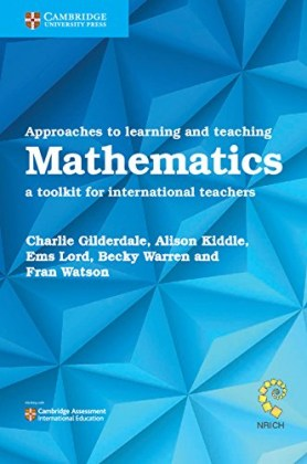 9781108406970-approaches-to-learning-and-teaching-mathematics-a-toolkit-for-international-teachers