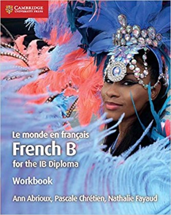 9781108440561-le-monde-en-francais-french-b-for-the-ib-diploma-workbook-2nd-edition