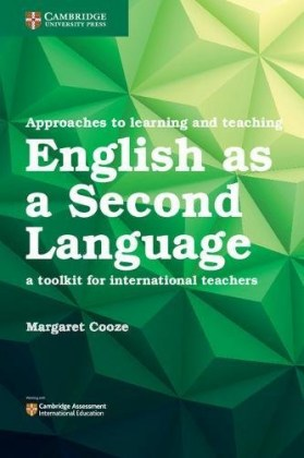 9781316639009-approaches-to-learning-and-teaching-english-as-a-second-language-a-toolkit-for-international-teachers