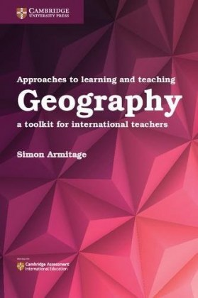 9781316640623-approaches-to-learning-and-teaching-geography-a-toolkit-for-international-teachers