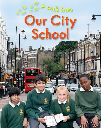 9781445155883-a-walk-from-our-city-school