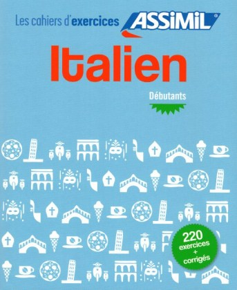 9782700507423-italien-les-cahiers-d-exercices-debutants-220-exercices-corriges